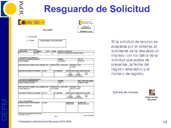 Resguardo de Solicitud Si la solicitud de recurso es aceptada por el sistema, al