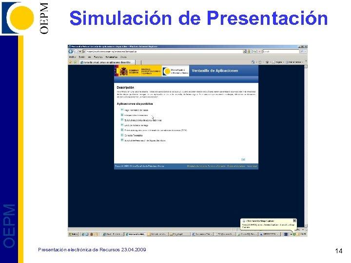 OEPM Simulación de Presentación electrónica de Recursos 23. 04. 2009 14