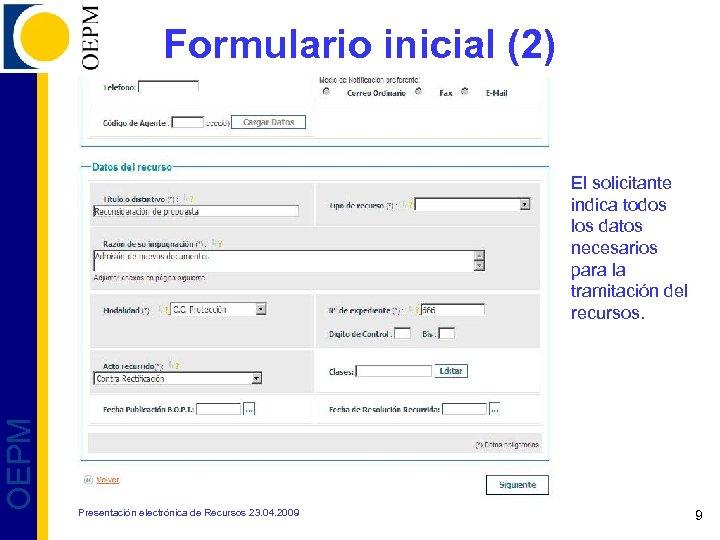 Formulario inicial (2) OEPM El solicitante indica todos los datos necesarios para la tramitación