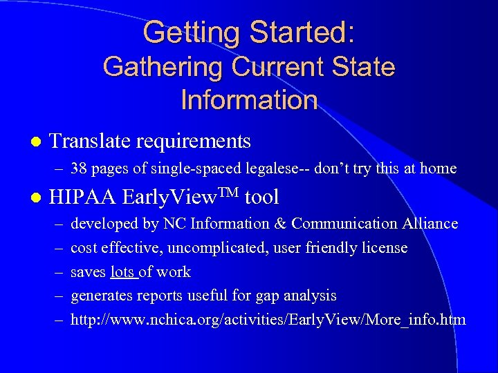 Getting Started: Gathering Current State Information l Translate requirements – 38 pages of single-spaced