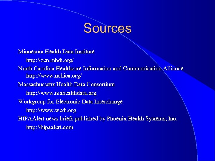 Sources Minnesota Health Data Institute http: //zen. mhdi. org/ North Carolina Healthcare Information and