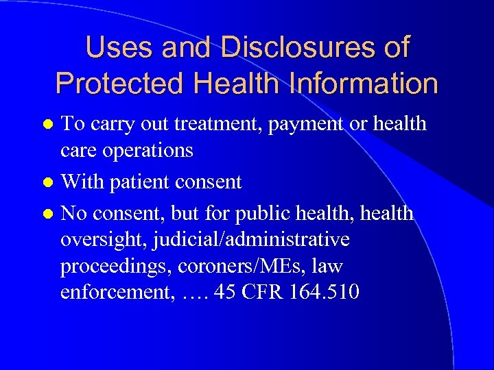 Uses and Disclosures of Protected Health Information To carry out treatment, payment or health