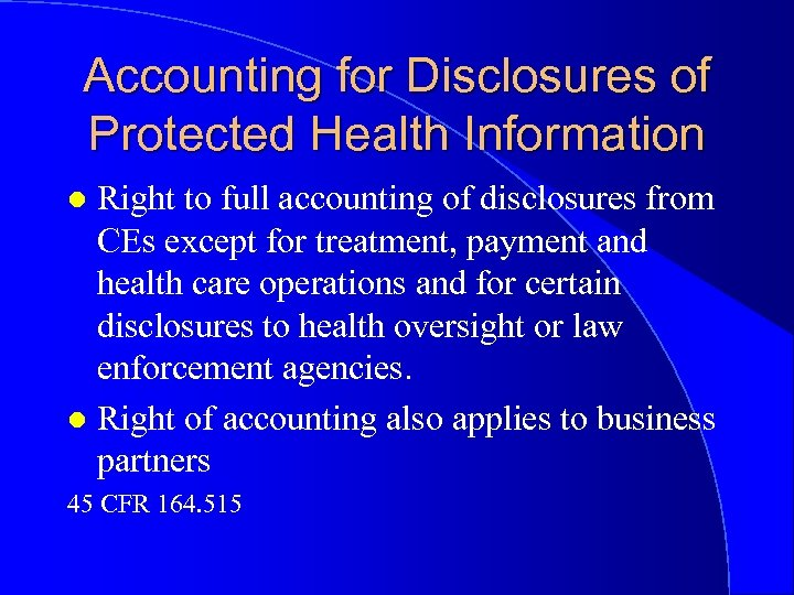 Accounting for Disclosures of Protected Health Information Right to full accounting of disclosures from