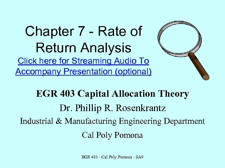 Chapter 7 - Rate of Return Analysis Click here for Streaming Audio To Accompany