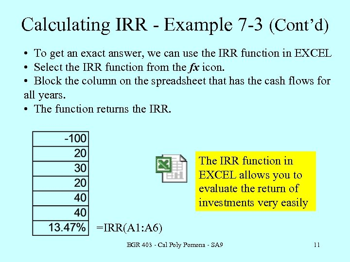 Calculating IRR - Example 7 -3 (Cont'd) • To get an exact answer, we
