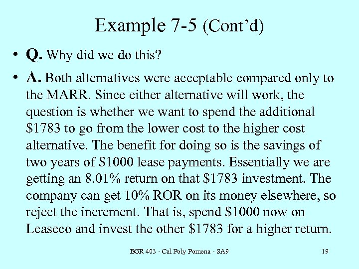 Example 7 -5 (Cont'd) • Q. Why did we do this? • A. Both