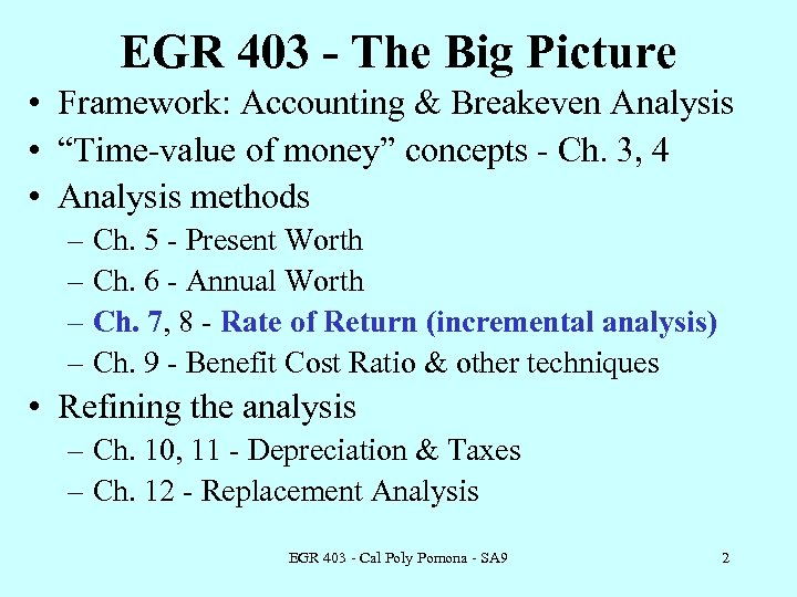 "EGR 403 - The Big Picture • Framework: Accounting & Breakeven Analysis • ""Time-value"