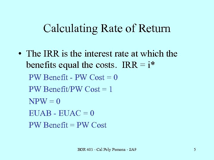 Calculating Rate of Return • The IRR is the interest rate at which the