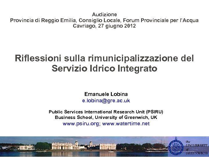 Audizione Provincia di Reggio Emilia, Consiglio Locale, Forum Provinciale per l'Acqua Cavriago, 27 giugno