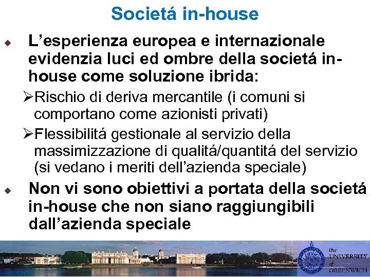 Societá in-house u L'esperienza europea e internazionale evidenzia luci ed ombre della societá inhouse