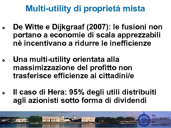 Multi-utility di proprietá mista u u u De Witte e Dijkgraaf (2007): le fusioni