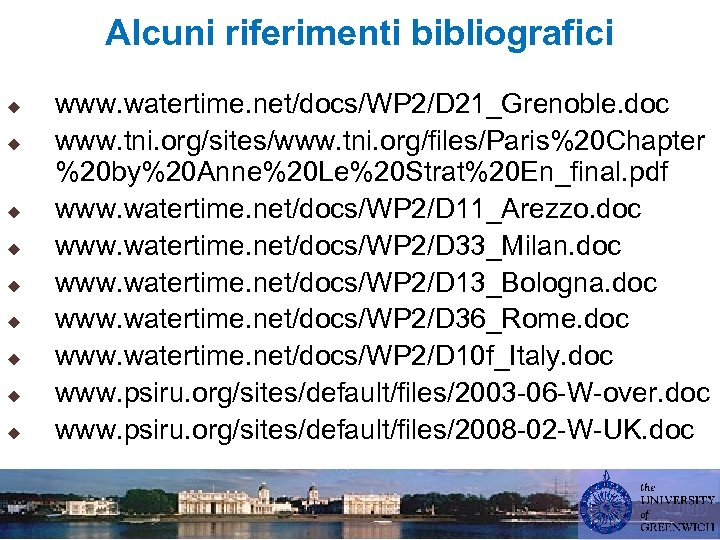 Alcuni riferimenti bibliografici u u u u u www. watertime. net/docs/WP 2/D 21_Grenoble. doc
