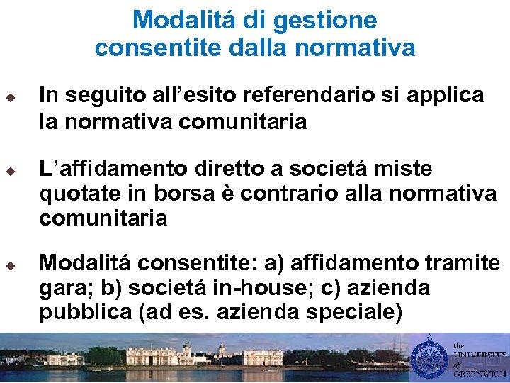 Modalitá di gestione consentite dalla normativa u u u In seguito all'esito referendario si