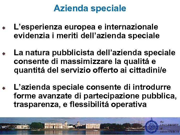 Azienda speciale u u u L'esperienza europea e internazionale evidenzia i meriti dell'azienda speciale
