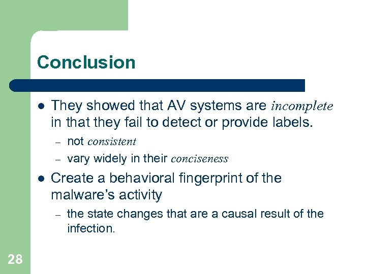 Conclusion l They showed that AV systems are incomplete in that they fail to