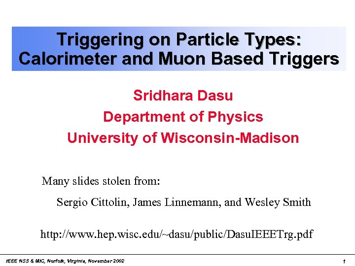 Triggering on Particle Types: Calorimeter and Muon Based Triggers Sridhara Dasu Department of Physics