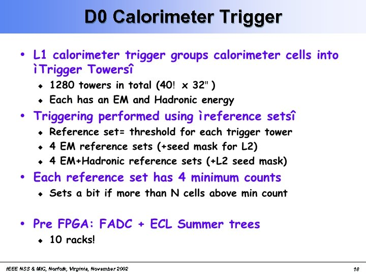 D 0 Calorimeter Trigger IEEE NSS & MIC, Norfolk, Virginia, November 2002 18