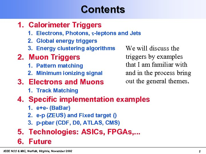 Contents 1. Calorimeter Triggers 1. Electrons, Photons, t-leptons and Jets 2. Global energy triggers