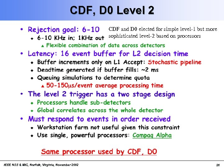CDF, D 0 Level 2 CDF and D 0 elected for simple level-1 but