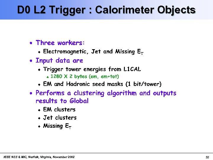 D 0 L 2 Trigger : Calorimeter Objects IEEE NSS & MIC, Norfolk, Virginia,