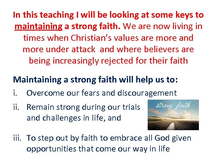 In this teaching I will be looking at some keys to maintaining a strong