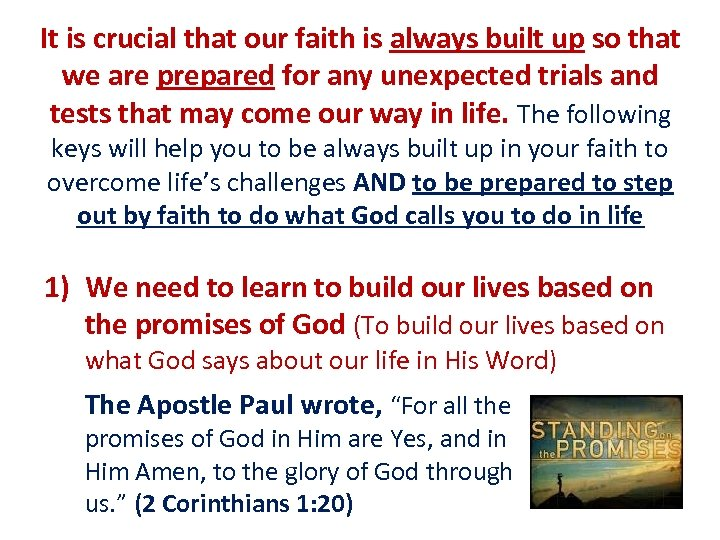 It is crucial that our faith is always built up so that we are
