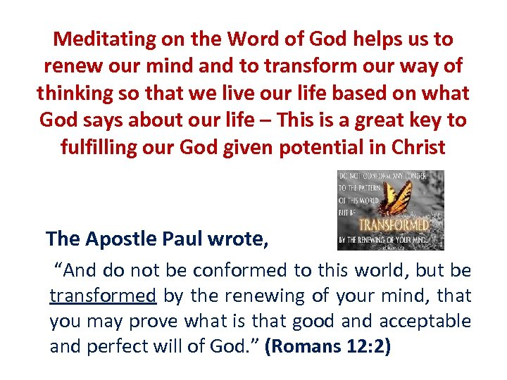 Meditating on the Word of God helps us to renew our mind and to