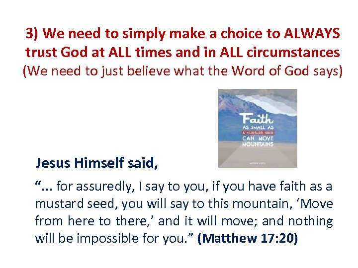 3) We need to simply make a choice to ALWAYS trust God at ALL