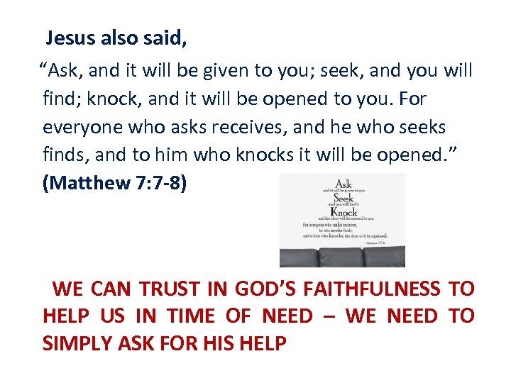 "Jesus also said, ""Ask, and it will be given to you; seek, and you"