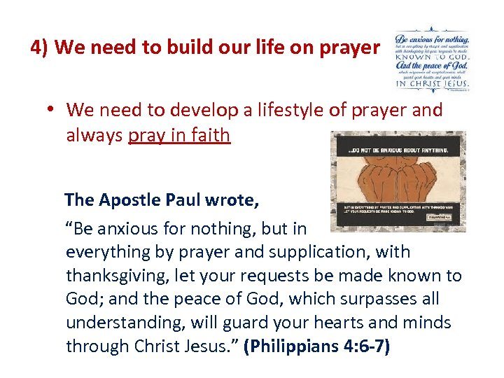 4) We need to build our life on prayer • We need to develop