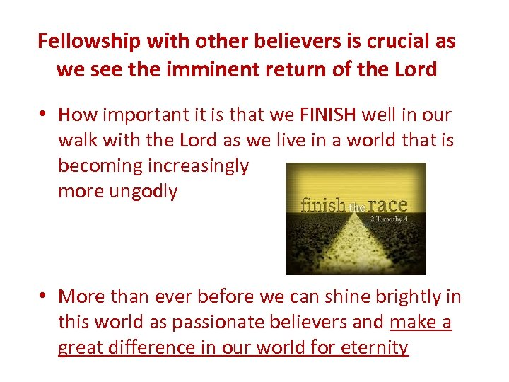 Fellowship with other believers is crucial as we see the imminent return of the