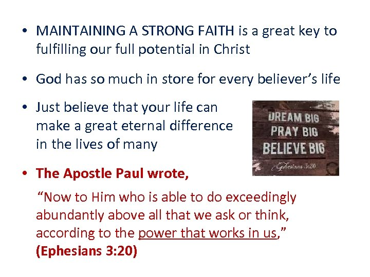 • MAINTAINING A STRONG FAITH is a great key to fulfilling our full