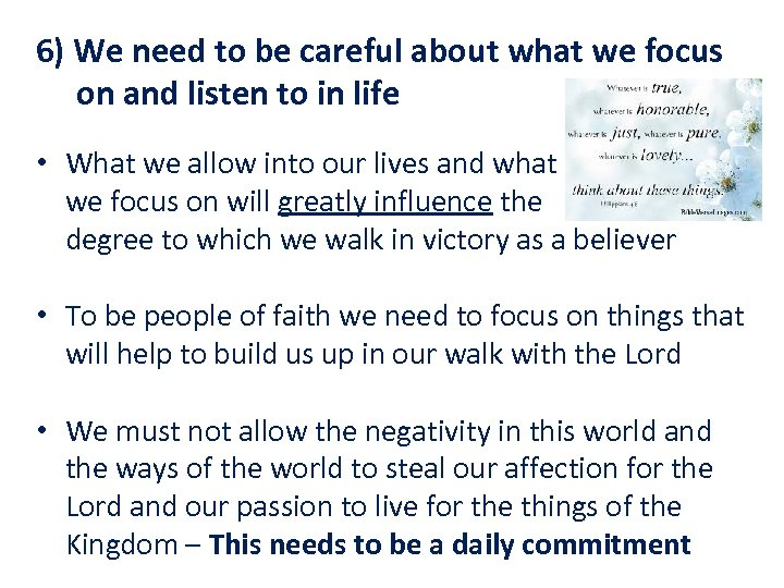 6) We need to be careful about what we focus on and listen to