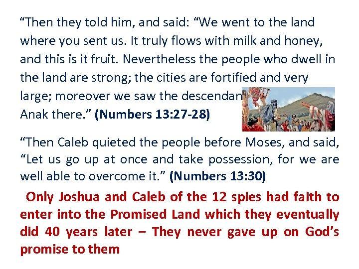 """Then they told him, and said: ""We went to the land where you"