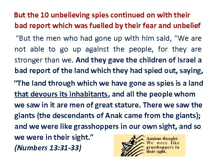 But the 10 unbelieving spies continued on with their bad report which was