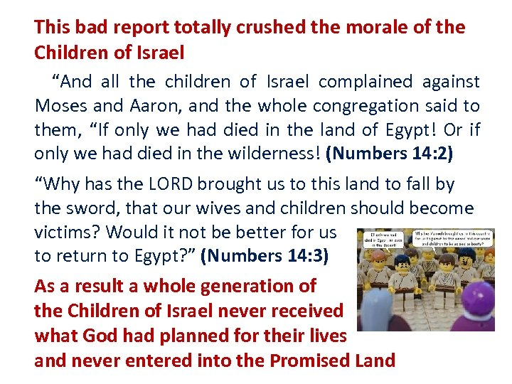 "This bad report totally crushed the morale of the Children of Israel ""And"