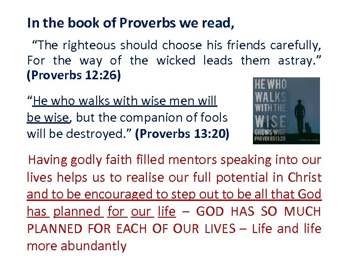 "In the book of Proverbs we read, ""The righteous should choose his friends carefully,"