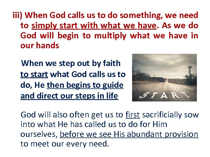 iii) When God calls us to do something, we need to simply start with