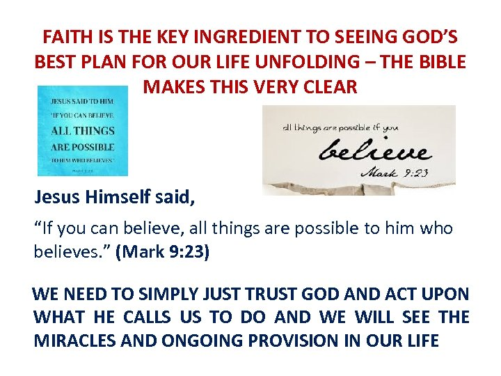 FAITH IS THE KEY INGREDIENT TO SEEING GOD'S BEST PLAN FOR OUR LIFE UNFOLDING
