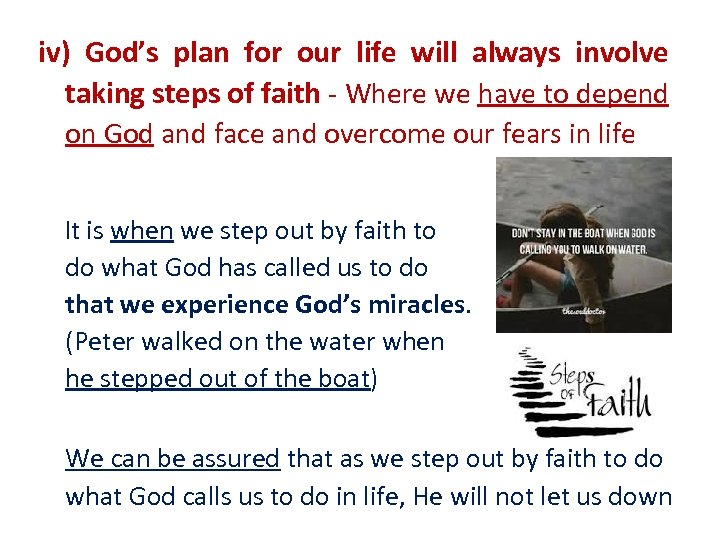 iv) God's plan for our life will always involve taking steps of faith -
