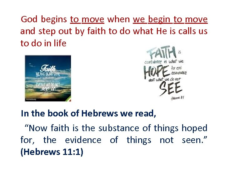 God begins to move when we begin to move and step out by