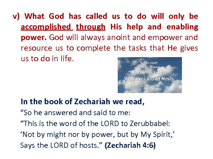 v) What God has called us to do will only be accomplished through His