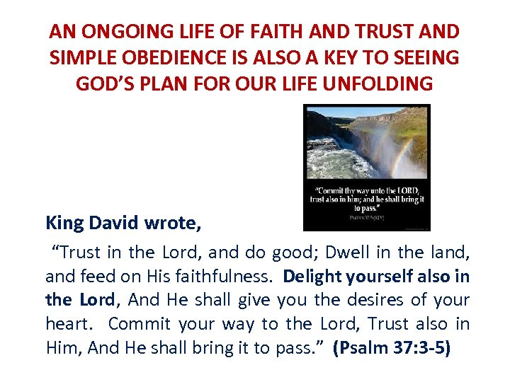 AN ONGOING LIFE OF FAITH AND TRUST AND SIMPLE OBEDIENCE IS ALSO A KEY