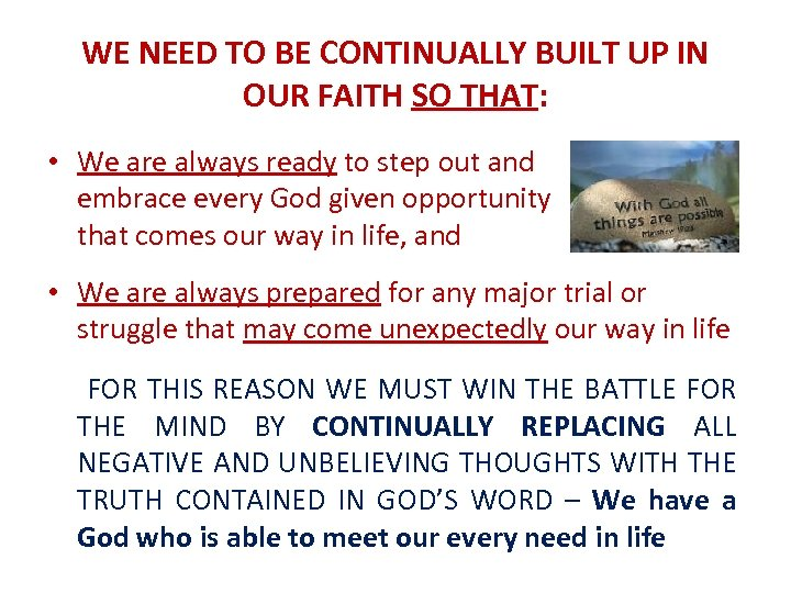 WE NEED TO BE CONTINUALLY BUILT UP IN OUR FAITH SO THAT: • We