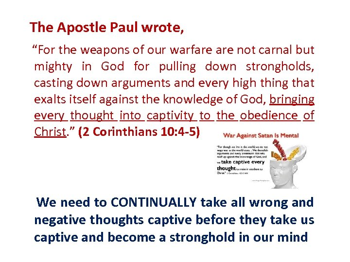 "The Apostle Paul wrote, ""For the weapons of our warfare not carnal but mighty"