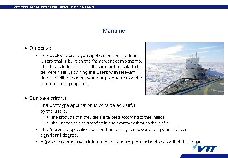 VTT TECHNICAL RESEARCH CENTRE OF FINLAND Maritime • Objective • To develop a prototype