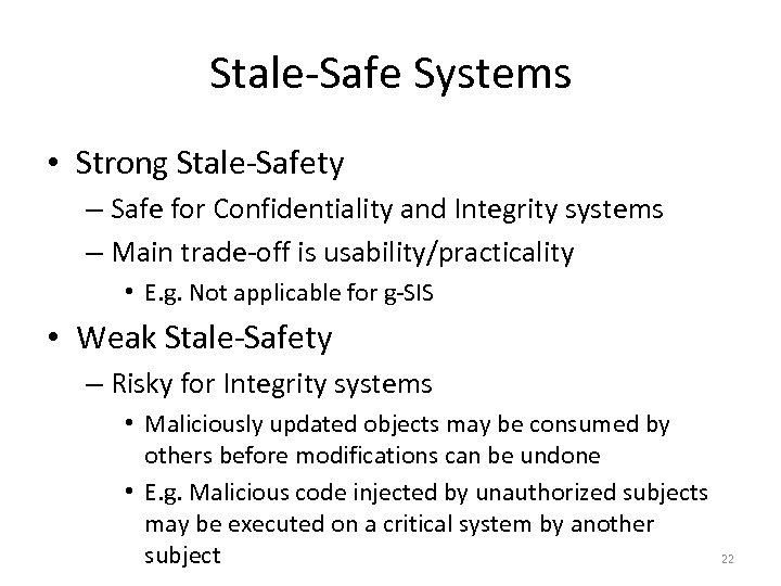 Stale-Safe Systems • Strong Stale-Safety – Safe for Confidentiality and Integrity systems – Main