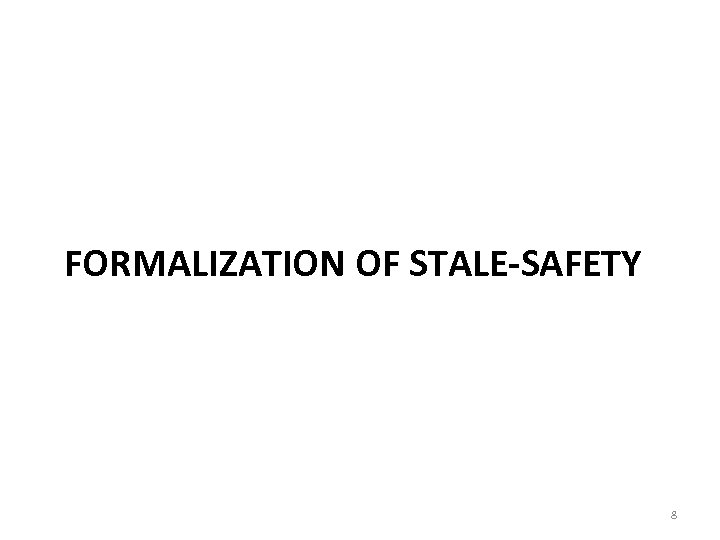 FORMALIZATION OF STALE-SAFETY 8