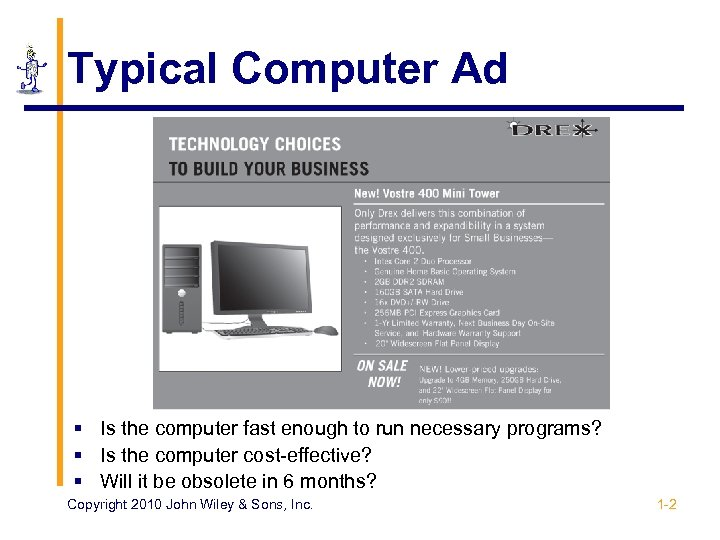 Typical Computer Ad § Is the computer fast enough to run necessary programs? §
