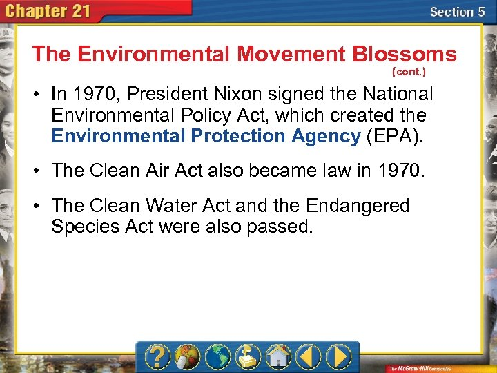 The Environmental Movement Blossoms (cont. ) • In 1970, President Nixon signed the National